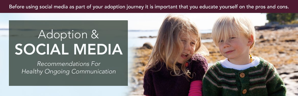 Adoption and Social Media: Recommendations For Healthy
